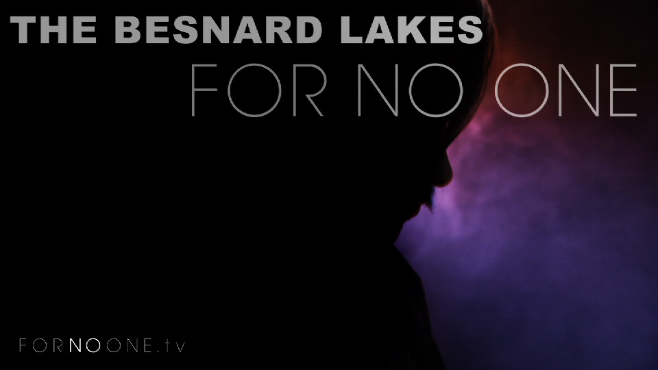 The Besnard Lakes | FOR NO ONE