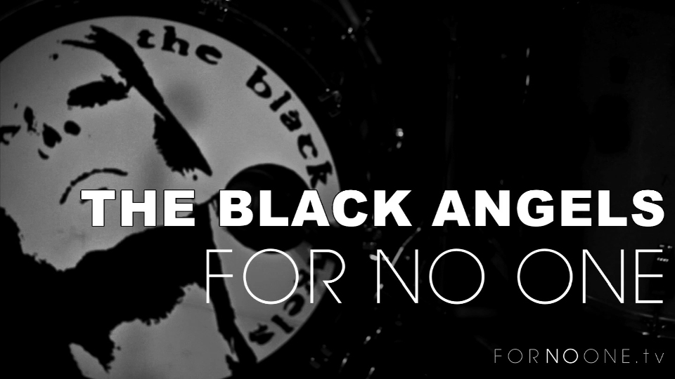 The Black Angels | FOR NO ONE